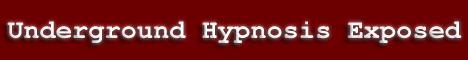 Underground Hypnosis Exposed